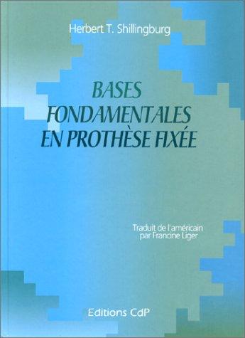 BASES FONDAMENTALES EN PROTHESE FIXEE. 3ème édition