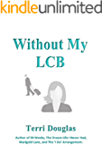 Without My L C B