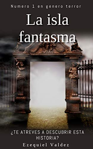 LA ISLA FANTASMA eBook: Valdez, Ezequiel: Amazon.es: Tienda Kindle