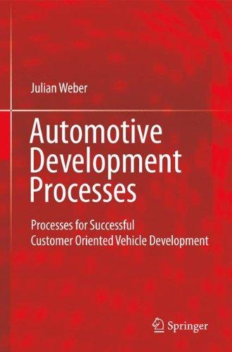 Automotive Development Processes: Processes for Successful Customer Oriented Vehicle Development