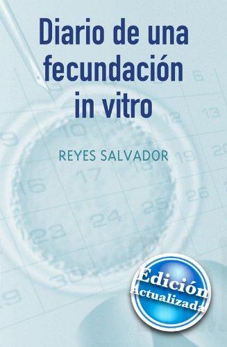 Diario de una fecundación in Vitro (Spanish Edition)