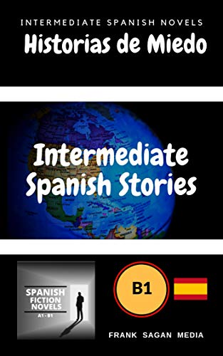 Historias de Miedo: Intermediate Spanish Novels (Intermediate Spanish Stories nº 1) por Pablo Echeverria