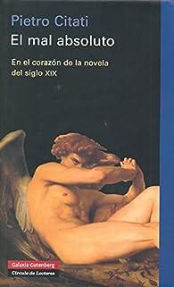 El mal absoluto par Pietro Citati