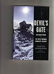 Devil's Gate Brigham Young and the Great Mormon Handcart Tragedy