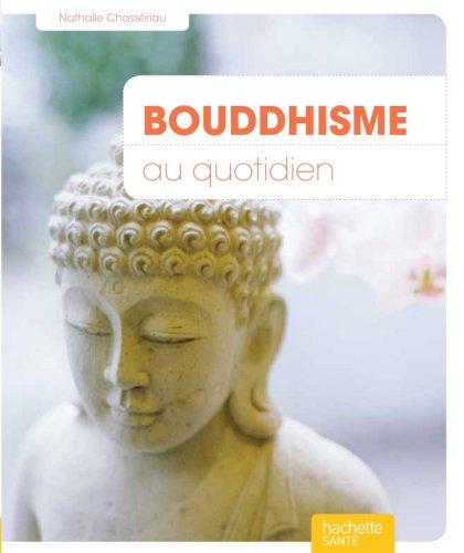 Bouddhisme au quotidien (Voies positives) par Nathalie Chassériau-Banas