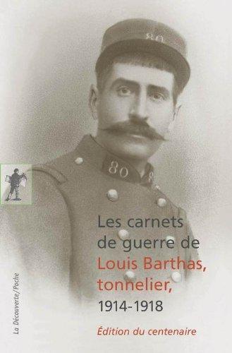 Les carnets de guerre de Louis Barthas, tonnelier 1914-1918 par Louis BARTHAS