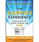 [( The Zappos Experience: 5 Principles to Inspire, Engage, and Wow By Michelli, Joseph ( Author ) Hardcover Sep - 2011)] Hardcover