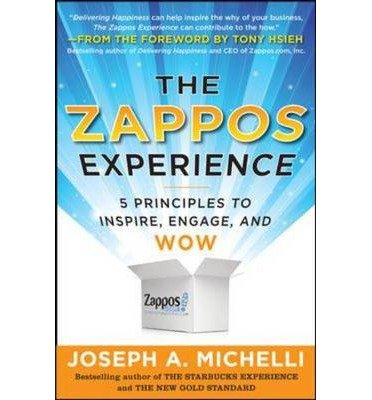 -the-zappos-experience-5-principles-to-inspire-engage-and-wow-by-michelli-joseph-author-hardcover-se