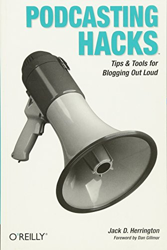 Podcasting Hacks: Tips and Tools for Blogging Out Loud Mp3 Web Radio