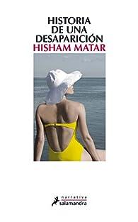 Historia de una desaparición par Hisham Matar