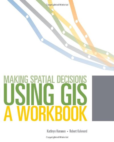 Making Spatial Decisions Using GIS Media Kit: A Workbook