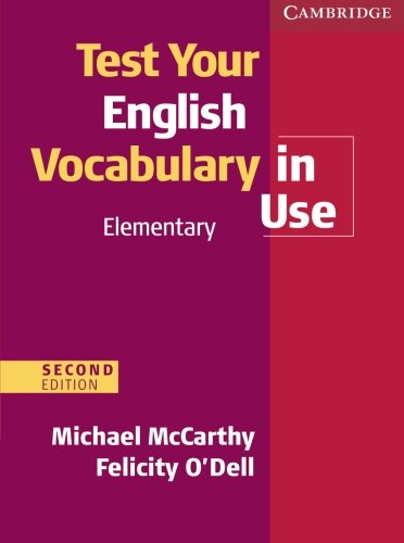 Test Your English Vocabulary in Use Elementary with Answers Second edition por Michael McCarthy