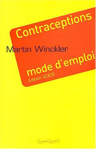 Contraceptions mode d'emploi par Martin Winckler