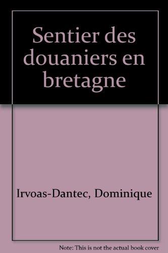 LE SENTIER DES DOUANIERS EN BRETAGNE. De Saint-Nazaire au Mont Saint-Michel