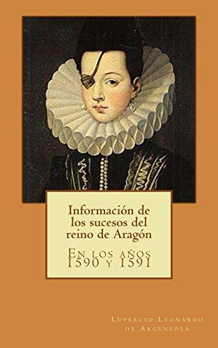 Información de los sucesos del reino de Aragón: En los años 1590 y 1591 de