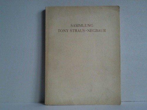 Samlung Tony Strauss-Negbaur. Gemälde, Zeichnungen, Skulpturen, Möbel, Keramik, Textilien und...