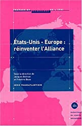 Etats-Unis - Europe : réinventer l'alliance