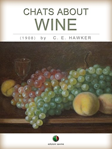 Chats about Wine (Liquors and Wines) (English Edition) por C. E. Hawker