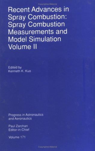 Recent Advances in Spray Combustion: v. 2 (Progress in Astronautics & Aeronautics)
