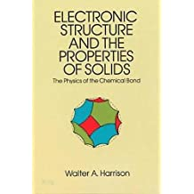 Electronic Structures and the Properties of Solids (Dover Books on Physics)
