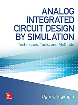 Analog Integrated Circuit Design by Simulation: Techniques