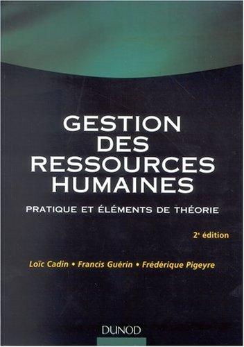 Gestion des ressources humaines : Pratique et éléments de théorie par Loïc Cadin