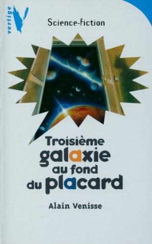 Troisième Galaxie au Fond du Placard (Vertige t. 1017)