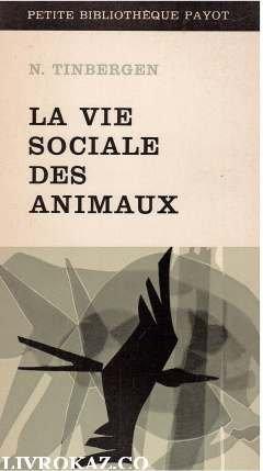 La vie sociale des animaux : Introduction à la sociologie animale