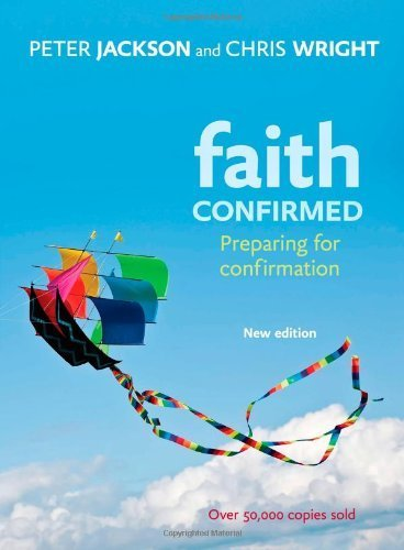 Faith Confirmed: Preparing for Confirmation by Jackson, Peter (2013) Paperback