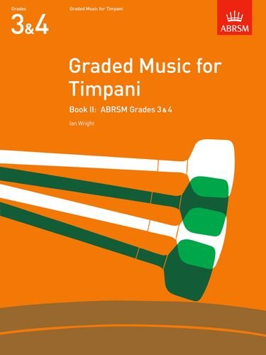 Graded Music for Timpani, Book II: (Grades 3-4): Grades 3-4 Bk. 2 (ABRSM Exam Pieces)