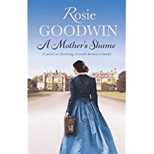 [(A Mother's Shame)] [ By (author) Rosie Goodwin ] [November, 2013]