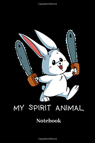 My Spirit Animal Notebook: Lined journal for insane bunny, crazy rabbit, halloween and chainsaw fans - paperback, diary gift for men, women and children (Bunny Halloween Haar)