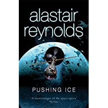 [Pushing Ice] (By: Alastair Reynolds) [published: December, 2008]