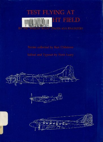 Test Flying at Old Wright Field by Ken Chilstrom (1995-05-03)