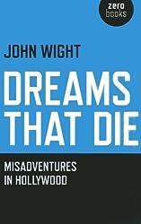 Dreams That Die: Misadventures In Hollywood