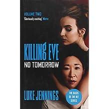 No Tomorrow: The basis for Killing Eve, now a major BBC TV series (Killing Eve series)