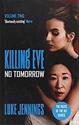 No Tomorrow: The basis for Killing Eve, now a major BBC TV series (Killing Eve series)