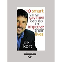 Ten Smart Things Gay Men Can Do To Improve Their Lives by Joe Kort (2012-05-16)