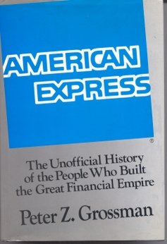 american-express-the-unofficial-history-of-the-people-who-built-the-great-financial-empire