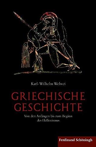 Griechische Geschichte . Von den Anfängen bis zum Beginn des Hellenismus