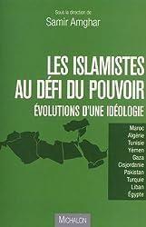 ISLAMISTES AU DEFI DU POUVOIR