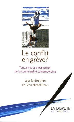 Le conflit en grève ? Tendances et perspectives de la conflictualité contemporaine