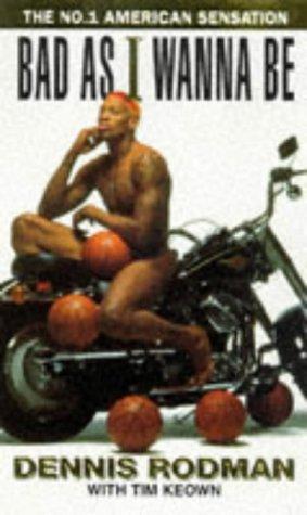 Bad as I Wanna Be por Dennis Rodman