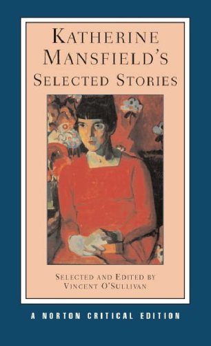 Katherine Mansfield's Selected Stories (Norton Critical Editions)