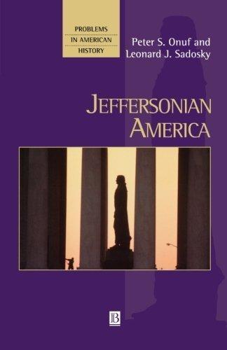 Jeffersonian America 1st edition by Onuf, Peter, Sadosky, Leonard (2001) Paperback