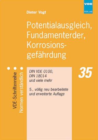 Potentialausgleich, Fundamenterder, Korrosionsgefährdung. DIN VDE 0100, DIN 18014 und viele mehr