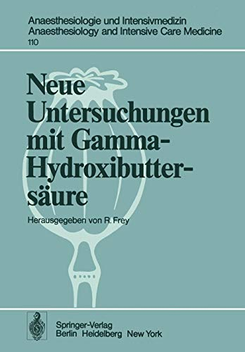 Neue Untersuchungen mit Gamma-Hydroxibuttersäure (Anaesthesiologie und Intensivmedizin Anaesthesiology and Intensive Care Medicine) (English and German Edition)