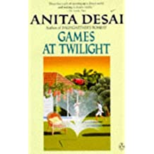 Games at Twilight And Other Stories: Games at Twilight; Private Tuition By Mr Bose; Studies in the Park; Surface Textures; Sale; Pineapple Cake; the ... at Daybreak; Scholar And Gypsy (King Penguin)
