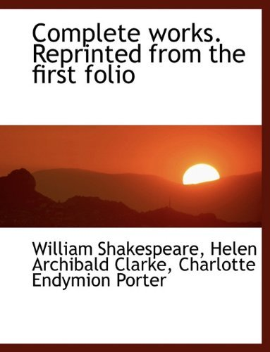 Complete works. Reprinted from the first folio by William Shakespeare (2009-11-10)