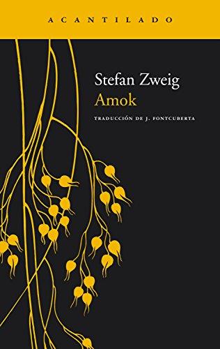 Amok (Narrativa del Acantilado nº 50) por Stefan Zweig